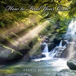 How to Find Your Good | Ernest Holmes