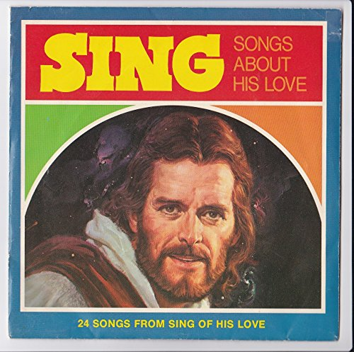 Sing Songs About His Love: 24 Songs From Sing of His Love (2 Record Set)