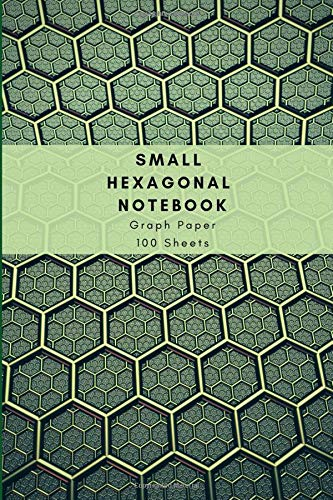 (Small Hexagonal Notebook Graph Paper: Pocket Mini Handy Book That Fit In Purse; Travel Isometric Journal With Hexagon; Suitable For Organic Chemistry, Gaming, Knitting, Sketching & Drawing)