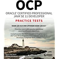 OCP Oracle Certified Professional Java SE 11 Developer Practice Tests: Exam 1Z0–819 and Upgrade Exam 1Z0–817