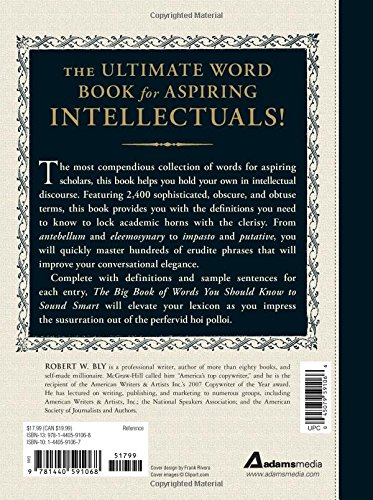 Amazon the big book of words you should know to sound smart amazon the big book of words you should know to sound smart a guide for aspiring intellectuals 9781440591068 robert w bly books fandeluxe Choice Image