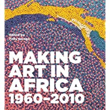 Making Art in Africa by Sir Anthony Caro (2014-12-02)