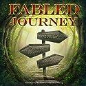 Fabled Journey Audiobook by Richard Webb, Elizabeth Xifaras, Pardeep Aujla, Adrian Tchaikovsky Narrated by Rachel Hine, Joshua Young