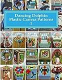 Dancing Dolphin Plastic Canvas Patterns 1: DancingDolphinPatterns.com (Volume 1)