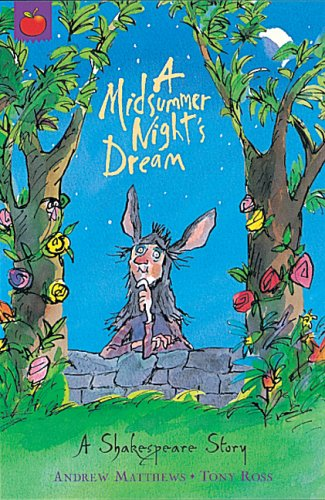 A Midsummer Night's Dream: Shakespeare Stories for Children (A Shakespeare  Story): Amazon.co.uk: Andrew Matthews, William Shakespeare, Tony Ross:  8601200715996: Books