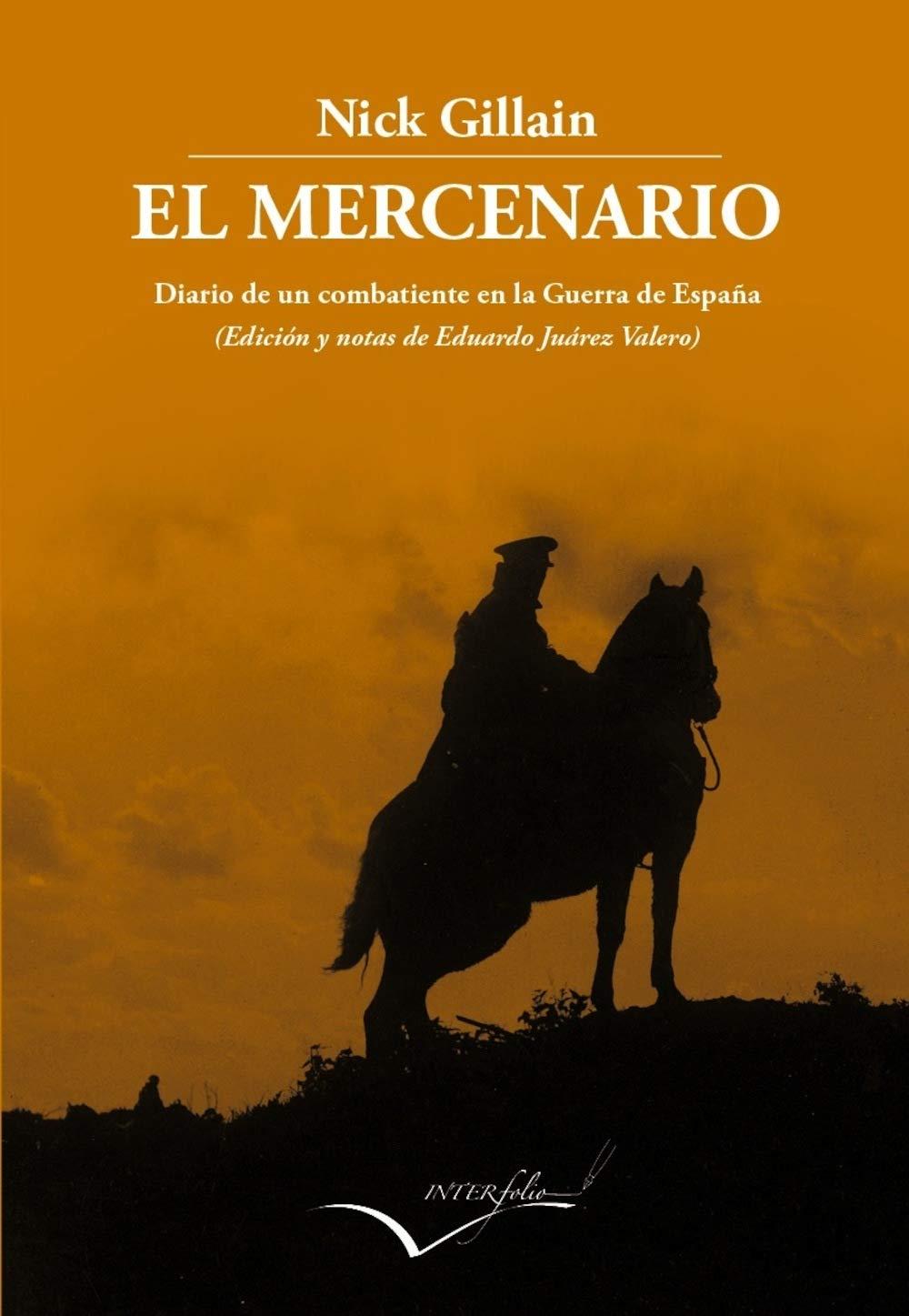El Mercenario: Diario de un combatiente en la Guerra de ...