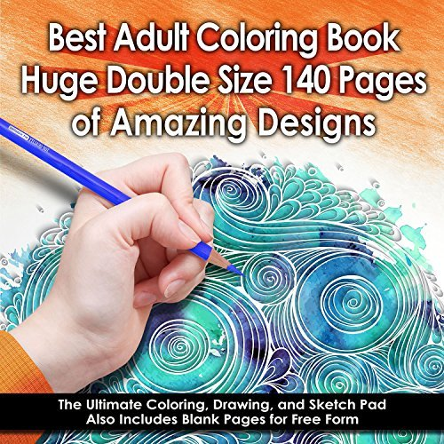 Best Adult Coloring Book (Double Size) - 140 Pages with 68 Designs - Amazing Designs & Stress Relieving Patterns including Mandalas, Geometric Shapes, an Animal - Perfect for Coloring & (Coloring Page For Adults)