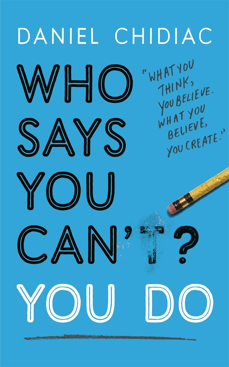 Who Says You Cant? You Do: Amazon.es: Daniel Chidiac: Libros en idiomas extranjeros