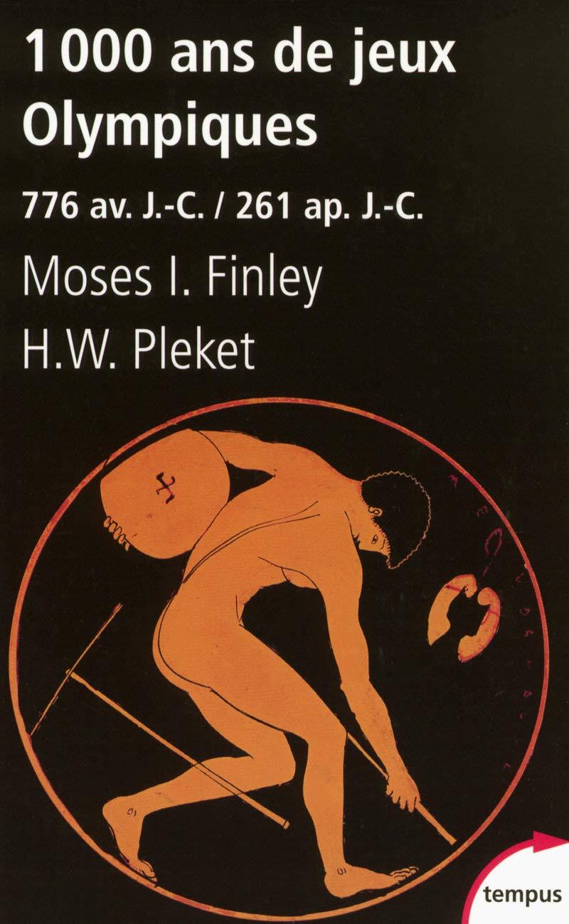 Amazon.fr - 1000 ans de jeux Olympiques - Moses I. FINLEY, H.W. PLEKET -  Livres