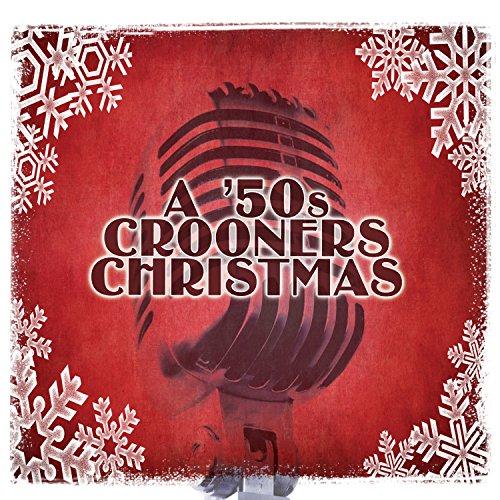 A '50S Crooners Christmas (Music Christmas 1950s)