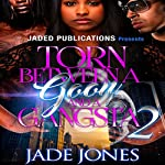 Torn Between a Goon and a Gangsta 2 | Jade Jones