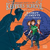 In Harm's Way: Benjamin Pratt and the Keepers of the School, Book 4 | Andrew Clements
