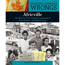 Righting Canada's Wrongs: Africville: An African Nova Scotian community is demolished — and fights back