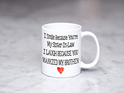 Christmas Gifts For Brother And Sister In Law.Amazon Com Zypermug Sister In Law Gift I Smile Because You