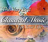 Very Best of Classical Music for Your Life