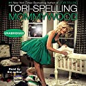 Mommywood Audiobook by Tori Spelling Narrated by Tori Spelling