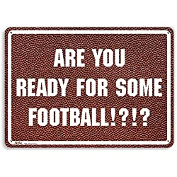 "PetKa Signs and Graphics PKFB-0048-NA_10x7""Are you ready for some football!?!?"" Aluminum Sign, 10"" x 7"", White on Football Texture"