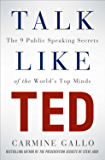 Talk Like TED: The 9 Public Speaking Secrets of the World's Top Minds (English Edition)