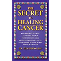 The Secret To Healing Cancer: A Chinese Psychiatrist And Family Doctor Presents His Amazing Method For Curing Cancer…