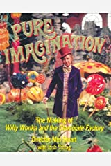 Pure Imagination: The Making of Willy Wonka and the Chocolate Factory Hardcover