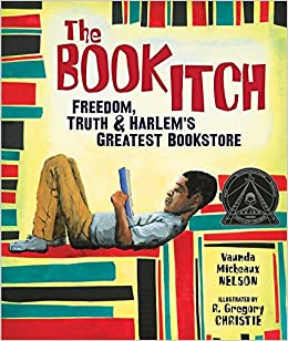 """Image result for """"The Book Itch: Freedom, Truth & Harlem's Greatest Bookstore,"""" illustrated by R. Gregory Christie, written by Vaunda Micheaux Nelson"""