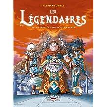 Les Légendaires T16 : L'éternité ne dure qu'un temps (French Edition)
