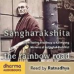 The Rainbow Road: From Tooting Broadway to Kalimpong - Memoirs of an English Buddhist | Urgyen Sangharakshita