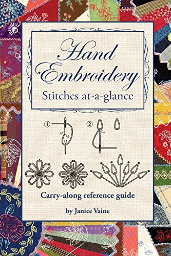 Illustrated Pocket Guide (Hand Embroidery Stitches At-A-Glance: Carry-Along Reference Guide (Landauer) Pocket-Size Step-by-Step Illustrated How-To for 30 Favorite Stitches, plus Tips & Techniques and Needle & Thread Charts)