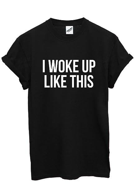 6ad5887d TeeIsland I Woke Up Like This T Shirt: Amazon.co.uk: Clothing