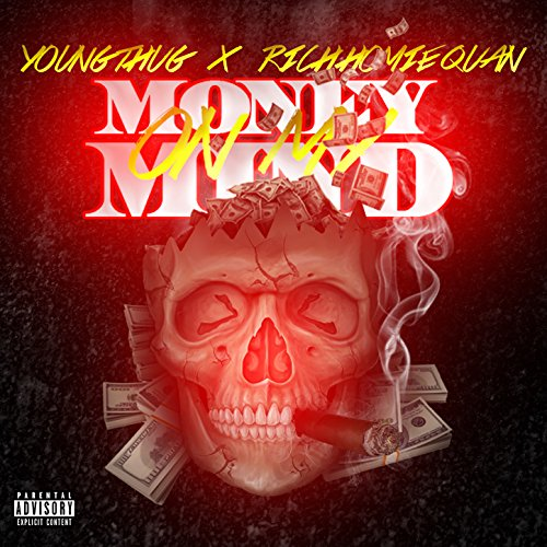 Money on My Mind [Explicit]