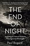 Front cover for the book The End of Night: Searching for Natural Darkness in an Age of Artificial Light by Paul Bogard