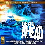 Dead Ahead | Jack J. Ward,Mel Smith,Clark Castillo