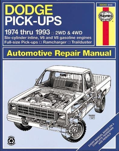 Dodge Fullsize Pick-ups: 1974 thru 1993, 2WD & 4WD, Six-cylinder inline V6 and V8 gasoline engines, Full-size pick-ups, Ramcharger, Trailduster (Haynes Repair Manual) - Dodge Ramcharger