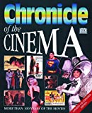 Chronicle of the Cinema, Deni Bown and Dorling Kindersley Publishing Staff, 0789422492