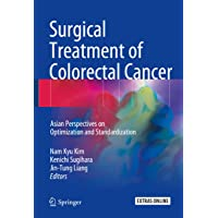 Surgical Treatment of Colorectal Cancer: Asian Perspectives on Optimization and...