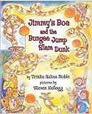 Jimmy's Boa and the Bungee Jump Slam Dunk, Trinka Hakes Noble, 0142404535