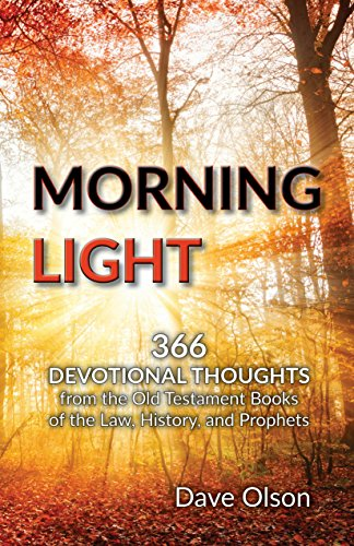 Morning Light: 366 Devotional Thoughts from the Old Testament