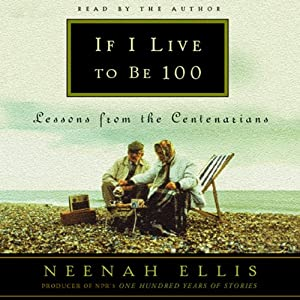 If I Live to Be 100 Audiobook