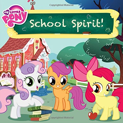 My Little Pony: School Spirit! (My Little Pony (Little, Brown & Company))