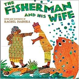 The Fisherman and His Wife: Rachel Isadora: 9780399247712: Amazon ...