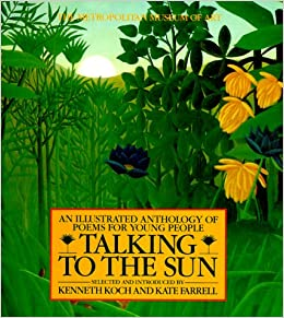talking to the sun an illustrated anthology of poems for young people