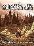 Wrath of the Mountain Man, William W. Johnstone, 0786274050