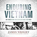Enduring Vietnam: An American Generation and Its War | James Wright