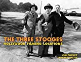 img - for The Three Stooges: Hollywood Filming Locations book / textbook / text book