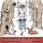 Las aventuras de Copo de Nieve [The Adventures of Snowflake] | Nina Ladopoulou- Lundqvist