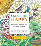 Color Me Happy: 100 Coloring Templates That Will Make You Smile (A Zen Coloring Book)