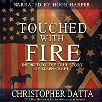 TOUCHED WITH FIRE: BASED ON THE TRUE STORY OF ELLEN CRAFT