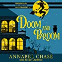 Doom and Broom: Spellbound Paranormal Cozy Mystery Series, Book 2 Audiobook by Annabel Chase Narrated by Emily Lawrence