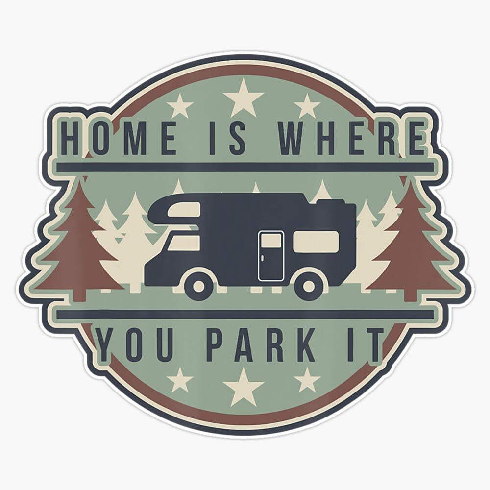 """Home Is Where You Park It Campers Camping Sticker Vinyl Decal Wall Laptop Window Car Bumper Sticker 5"""""""