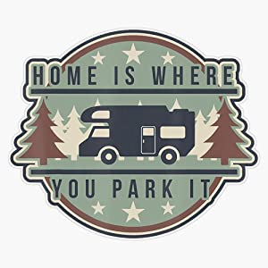 Home Is Where You Park It Campers Camping Sticker Vinyl Decal Wall Laptop Window Car Bumper Sticker 5""